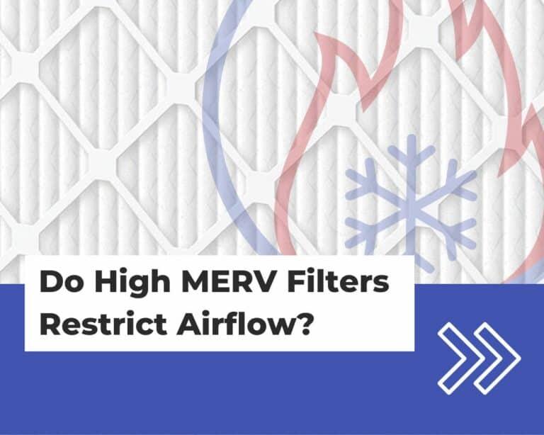 Do high MERV filters restrict airflow?